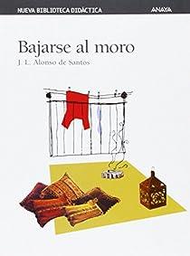 Bajarse al moro par Alonso de Santos