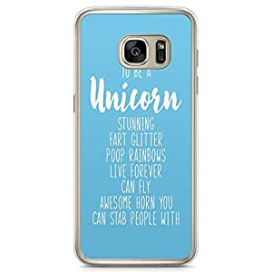 Samsung Galaxy S7 Transparent Edge Phone Case Unicorn Phone Case Reason To Be a Unicorn Phone Case Blue Samsung S7 Cover with Transparent Frame