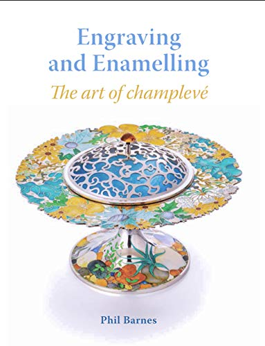 Engraving and Enamelling: The art of champleve