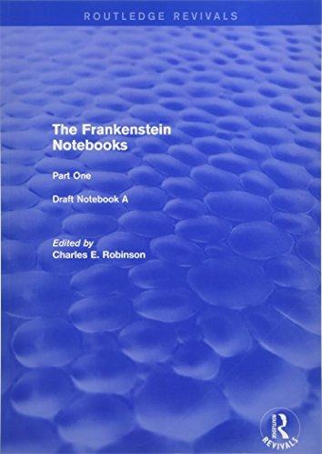 The Frankenstein Notebooks: Part One  Draft Notebook A