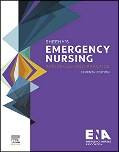 Sheehy's Emergency Nursing - E-Book: Principles and Practice, 7th Edition