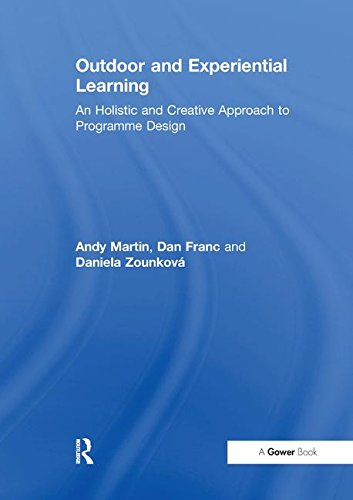 Outdoor and Experiential Learning: An Holistic and Creative Approach to Programme Design