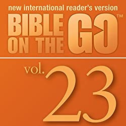 Bible on the Go, Vol. 23: The Story of Nehemiah; Ezra Reads the Law (Nehemiah 1-2, 6-10)