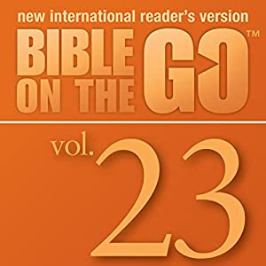 Bible on the Go, Vol. 23: The Story of Nehemiah; Ezra Reads the Law (Nehemiah 1-2, 6-10) Audiobook
