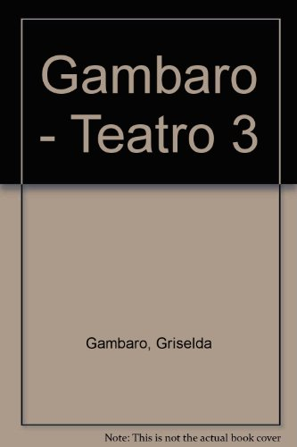 Teatro 3 de Grisleda Gambaro (Spanish Edition)