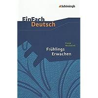 EinFach Deutsch Textausgaben: Frank Wedekind: Frühlings Erwachen: Gymnasiale Oberstufe
