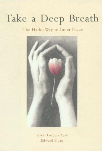 Take a Deep Breath: The Haiku Way to Inner Peace