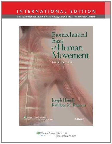 Biomechanical Basis of Human Movement, International Edition by Joseph Hamill (2010-06-01)
