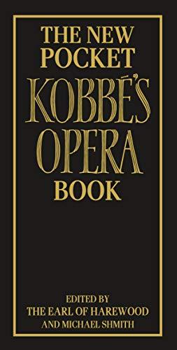 - The New Pocket Kobbé's Opera Book
