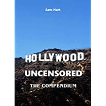 HOLLYWOOD UNCENSORED - THE COMPENDIUM