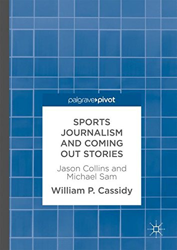 Read Online Sports Journalism and Coming Out Stories: Jason Collins and Michael Sam pdf epub