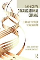 Effective Organizational Change: Leading Through Sensemaking Front Cover