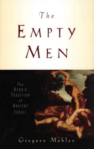 The Empty Men: The Heroic Tradition of Ancient Israel