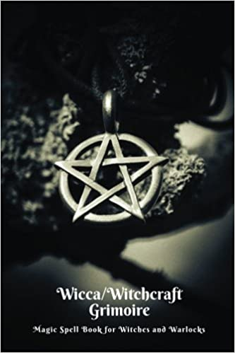 Wicca/Witchcraft Grimoire: Spells/Magic/Wicca Notebook