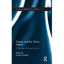 Taiwan and The 'China Impact': Challenges and Opportunities