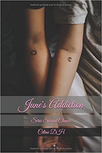 June's addiction, (second chance, tome 1) - Céline DH (2018) sur Bookys