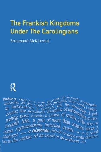 The Frankish Kingdoms Under the Carolingians 751 987