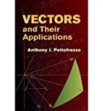 img - for [ Vectors and Their Applications ] By Pettofrezzo, Anthony J. ( Author ) [ 2005 ) [ Paperback ] book / textbook / text book