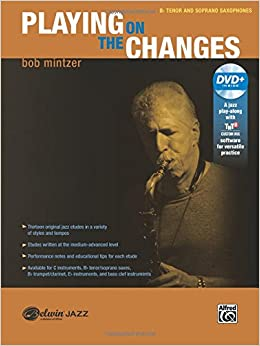 `LINK` Playing On The Changes: B-flat Tenor Saxophone & Soprano Saxophone, Book & DVD (Belwin Jazz Play-Along Series). Avenue online Vaino Ciclos Delivery basico Adobe