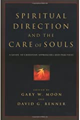 Spiritual Direction and the Care of Souls: A Guide to Christian Approaches and Practices Kindle Edition