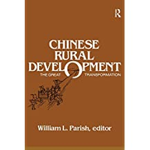 Chinese Rural Development: The Great Transformation: The Great Transformation
