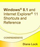 Windows 8.1® and Internet Explorer® 11 Shortcuts and Reference