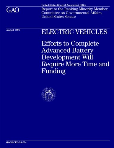 Electric Vehicles: Efforts to Complete Advanced Battery Development Will Require More Time and Funding