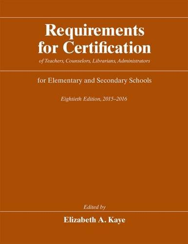 Requirements for Certification of Teachers, Counselors, Librarians, Administrators for Elementary and Secondary Schools, Eightieth Edition, 2015-2016 ... Schools, Secondary Schools, Junior Colleges)
