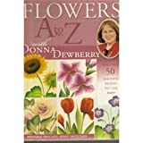 Flowers a to Z with Donna Dewberry, Donna S. Dewberry, 1581806248
