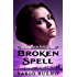 Broken Spell (Singularity - The Modern Witches Book 2)