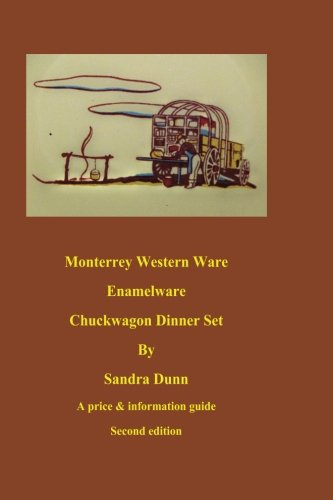 Monterrey Western Ware Enamelware  Chuckwagon Dinner Set (2nd edition): collectors guide to Monterrey Western Ware