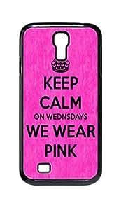Cool Painting keep calm on wednesdays we wear pink Snap-on Hard Back Case Cover Shell for Samsung GALAXY S4 I9500 I9502 I9508 I959 -838 wangjiang maoyi