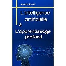 L'intelligence artificielle et l'apprentissage profond (French Edition)