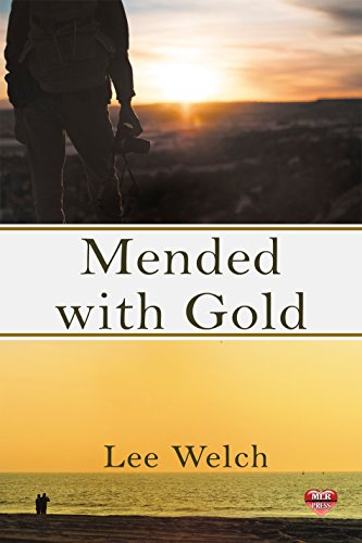 Mended with Gold by [Welch, Lee ]