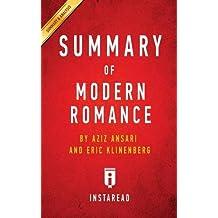 Summary of Modern Romance: by Aziz Ansari and Eric Klinenberg | Includes Analysis