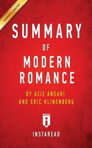 Summary of Modern Romance: by Aziz Ansari and Eric Klinenberg | Includes Analysis