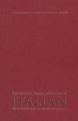 The Sounds, Forms, and Uses of Italian: An Introduction to Italian Linguistics (Toronto Italian Studies)