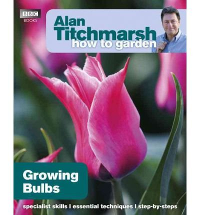 Alan Titchmarsh How to Garden: Growing Bulbs (How to Garden) (Paperback) - Common