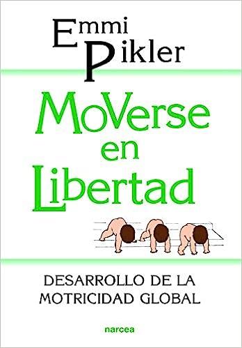 Moverse en libertad: Desarrollo de la psicomotricidad global ...