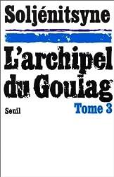 L'Archipel du Goulag. Essai d'investigation littéraire (1918-1956), tome 3 (5e, 6e et 7e parties) de Alexandre Soljénitsyne (1976) Broché