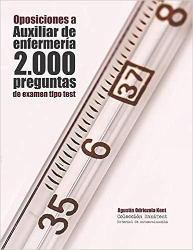 Oposiciones A Auxiliar De Enfermeria 2 000 Preguntas De Examen Tipo Test Preguntas Resueltas Spanish Edition 9781978113657 Medicine Health Science Books Amazon Com