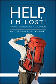 Book Help, I'm Lost!: The Wanderer's Guide to Salvation