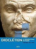 Dioclétien : Le renouveau de Rome by