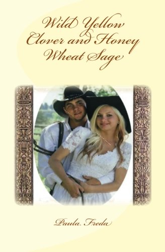 Clover Sweet Honey (Wild Yellow Clover and Honey Wheat Sage: (Macey's Story))