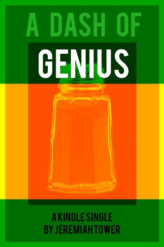 A Dash of Genius (Kindle Single) by Jeremiah Tower