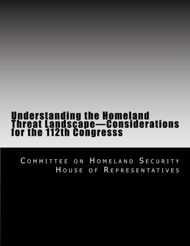 Understanding the Homeland Threat Landscape - Considerations for the 112th Congresss