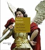 Barocke Blütezeit : Die Kultur der Klöster in Westfalen, Wemhoff, Matthias and LWL-Landesmuseum für Klosterkultur Staff, 379541962X