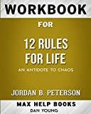 img - for Workbook for 12 Rules for Life: An Antidote to Chaos (Max Help Workbooks) book / textbook / text book