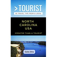 GREATER THAN A TOURIST-  NORTH CAROLINA  USA: 50 Travel Tips from a Local