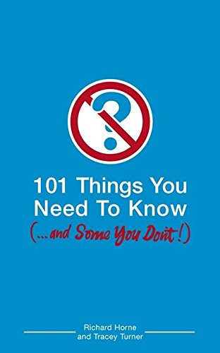 Download 101 Things You Need to Know (and Some You Don't) PDF